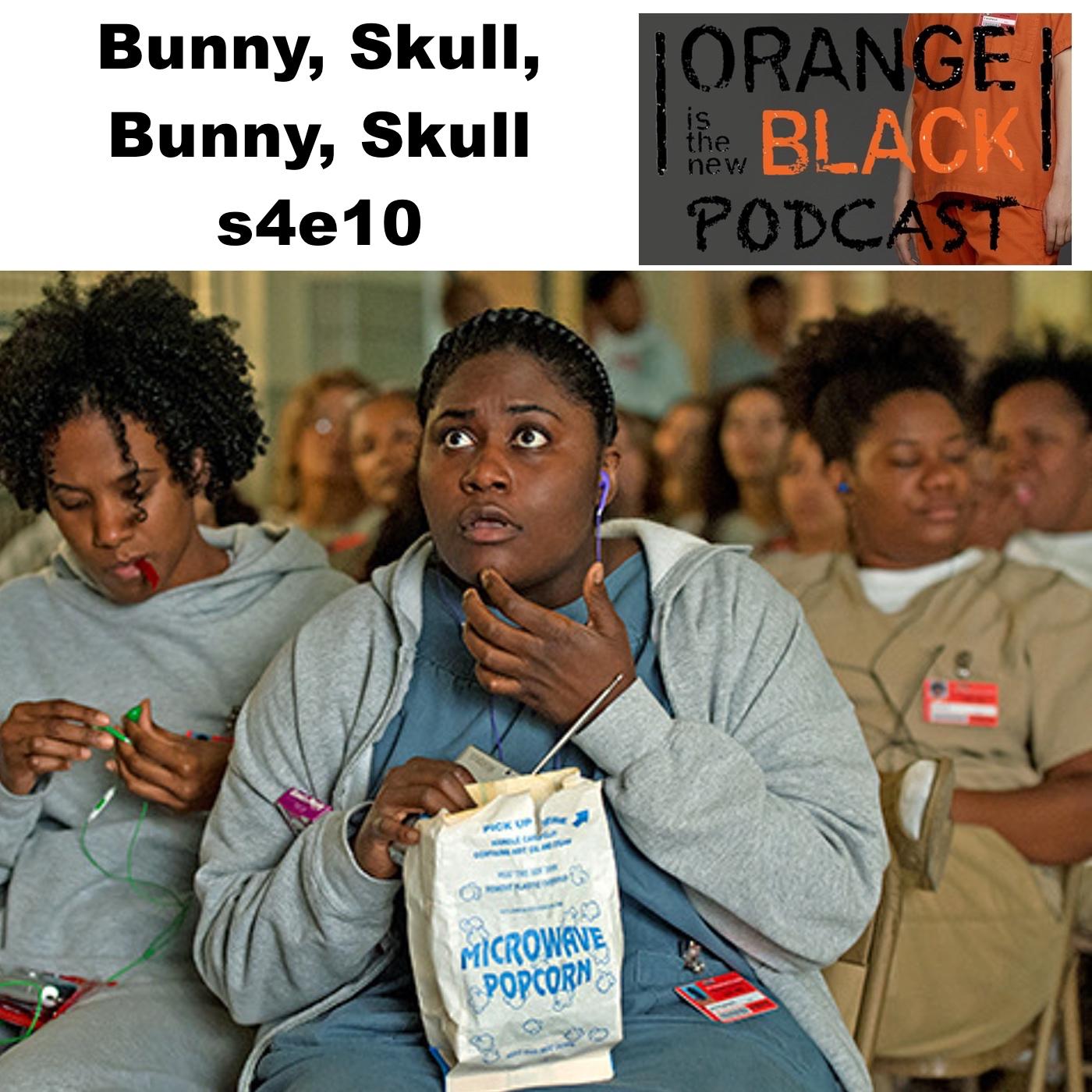 Bunny, Skull, Bunny, Skull s4e10 - Orange is the New Black Podcast