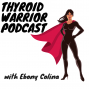 Artwork for Lessons Learned From Living Without a Thyroid Gland Part 1 with Melarie Odelusi