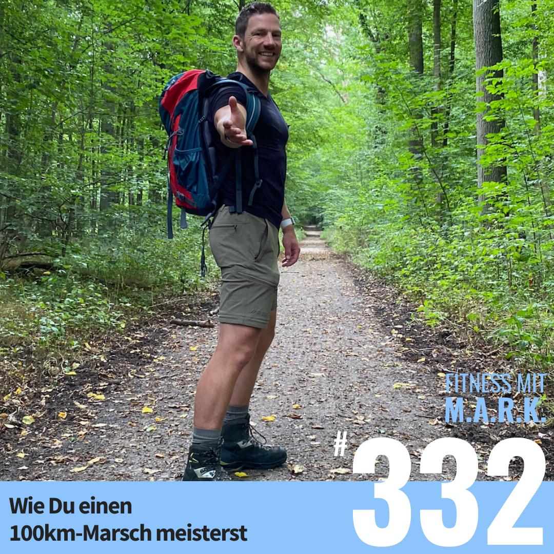 FMM 332 : Wie Du einen 100km-Marsch meisterst (ohne Dich zu überfordern)