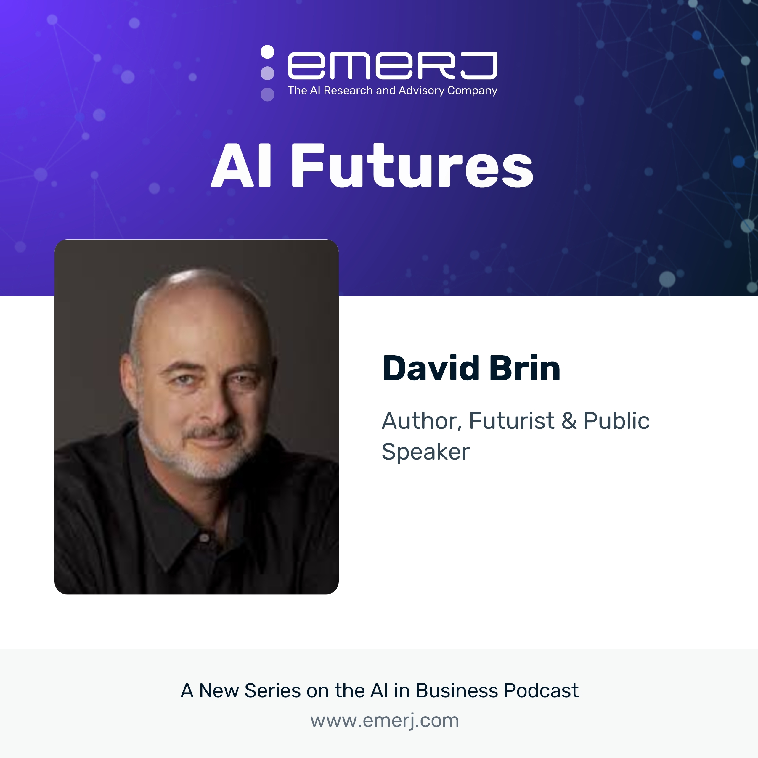 [AI Futures - S2E7] Developing AGI and Avoiding Global Conflict - with Science Fiction Legend David Brin