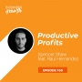 Artwork for Productive Profits with Raul Hernandez - Episode 100