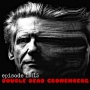 "Artwork for ""Double Dead Cronenberg"" with special guest J. Blake Fichera Episode 18