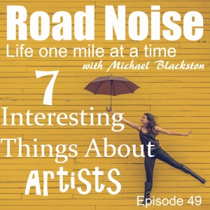 Seven Interesting Things About Artists - RN 049