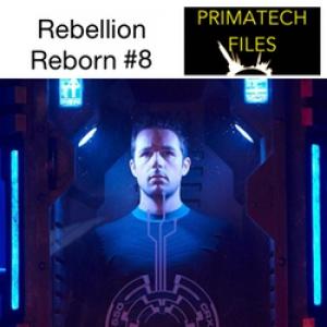 035 - Rebellion Reborn #8 - Heroes Reborn Dark Matters Webisodes