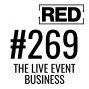 Artwork for RED 269: The Live Event Business - What Now?