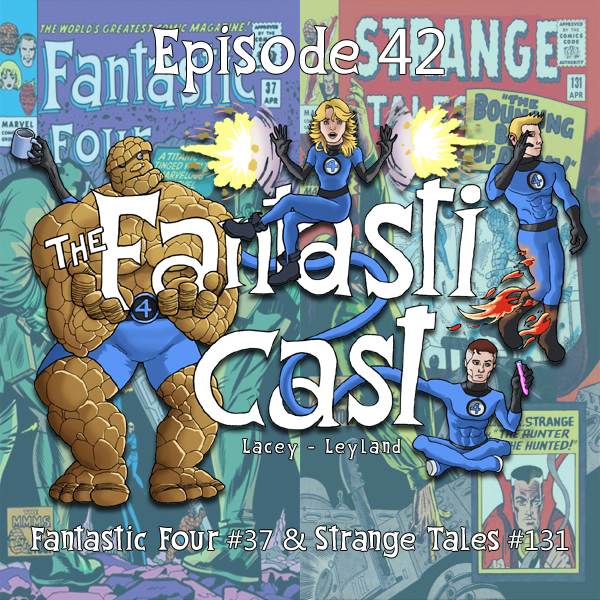 Episode 42: Fantastic Four #37 & Strange Tales #131