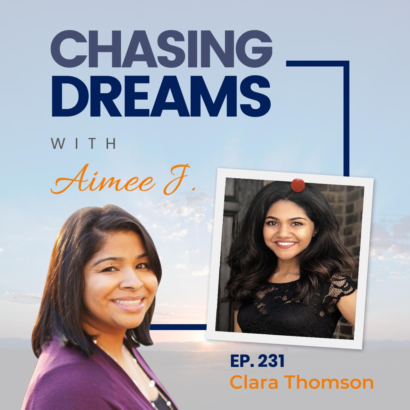 Ep. 231: Clara Thomson (Clara T) - Finding Clarity Chasing Dreams