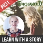 Artwork for #031 Enchanted - Practice your English speaking with a story!