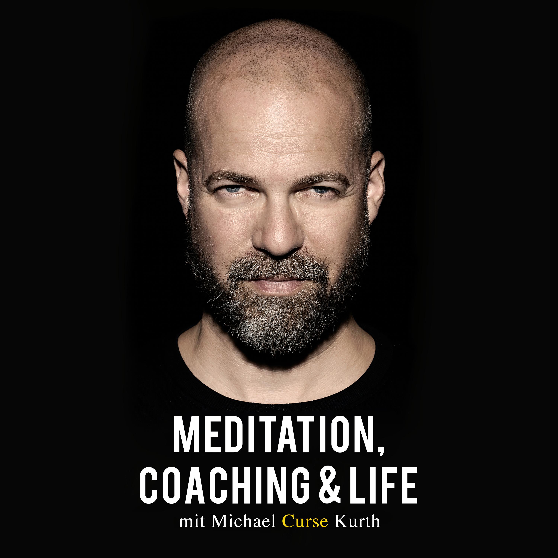 Meditation, Coaching & Life / Der Podcast mit Michael
