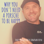 Artwork for Why You Don't Need A Porsche To Be Happy