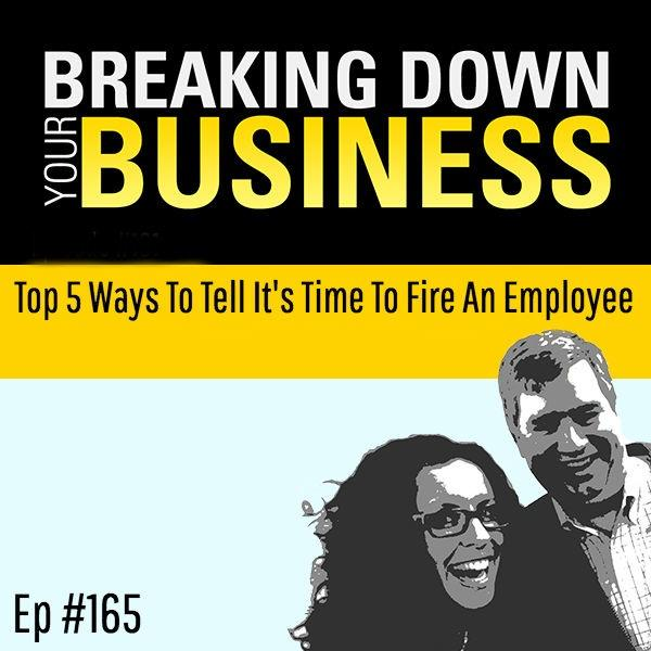 Top 5 Ways To Tell It's Time To Fire An Employee w/ Susan Solomon and Christina Papale
