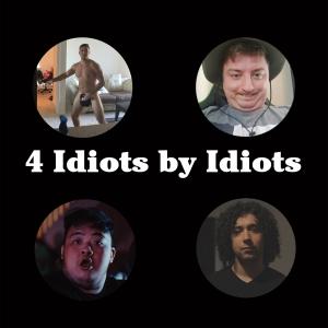 4 Idiots by Idiots