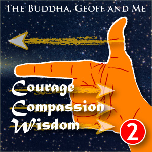 A Buddhist Podcast - The Buddha, Geoff and Me - Chapter 2