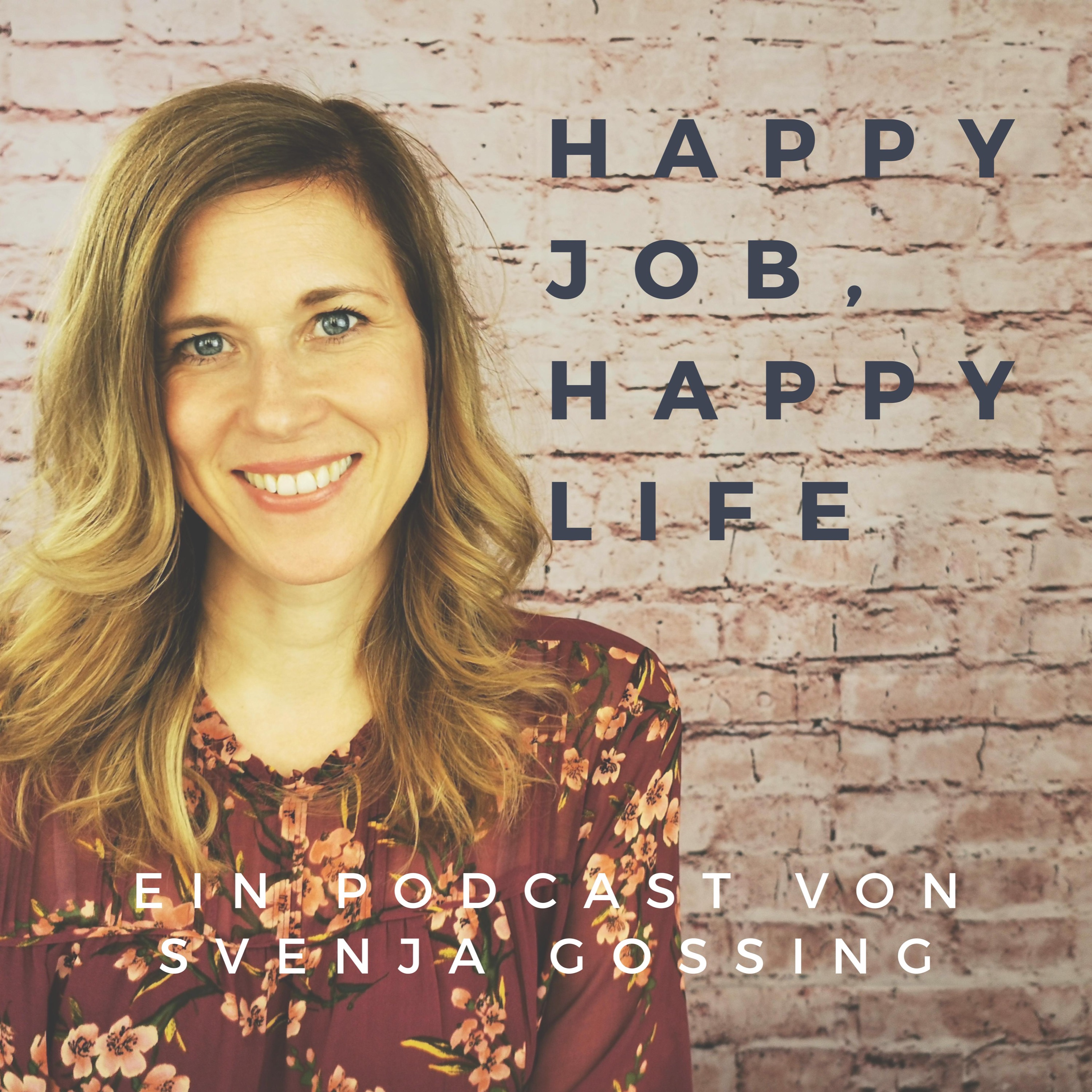 """""""Happy Job, Happy Life"""" – der Podcast auf deinem Weg zu mehr Erfüllung und Erfolg in deinem Leben und Beruf show art"""