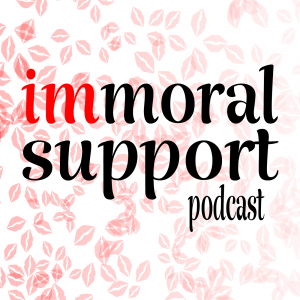 The Immoral Support Podcast