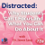 Distracted: Why Students Can't Focus and What You Can Do About It show art