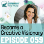 Artwork for 059: Become a Creative Visionary with Tracy Matthews