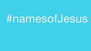 #namesofJesus 01, 11/25/12