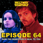 Artwork for Ep #64: Now The Rebellion Is Real For You