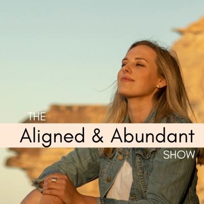 The Aligned and Abundant Show show image