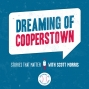 Artwork for Episode 1 - Welcome to Dreaming of Cooperstown