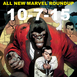 10-7-15 All New Marvel Roundup