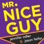 Artwork for Jennifer Miller & Jason Feifer   Mr. Nice Guy