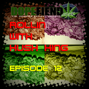 Artwork for Rollin with Kush King Episode's 11 &12