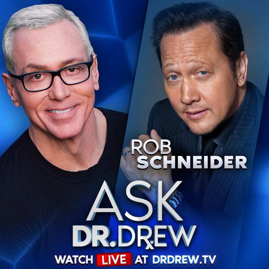 Rob Schneider Is Leaving LA & Mark Geragos Is Suing CA - Ask Dr. Drew - Episode 30