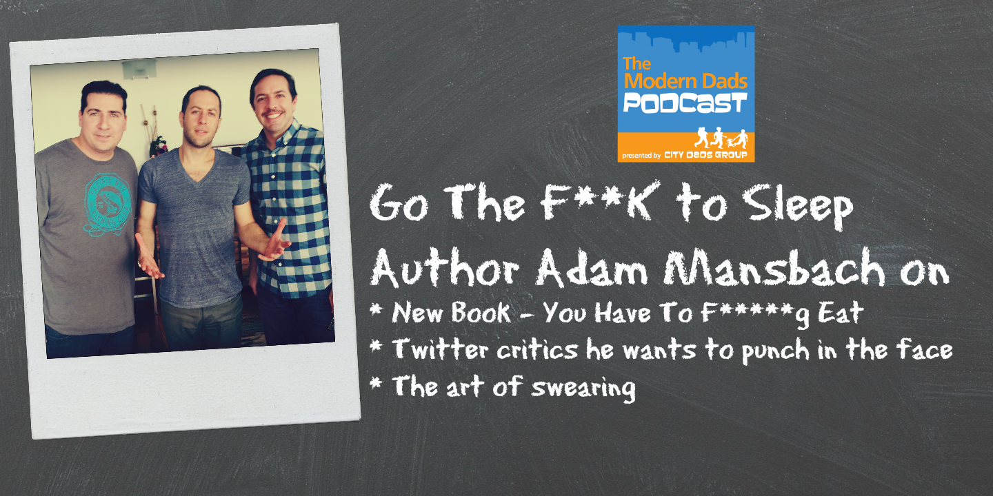 #26: Go the F**k to Sleep author Adam Mansbach Talks New Book and Twitter Critics