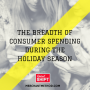 Artwork for The Breadth of Consumer Spending During the Holiday Season