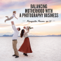 Artwork for #58: Balancing Motherhood with a Photography Business - Marquette Mower
