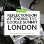 Artwork for Reflections on Attending the Google Summit London