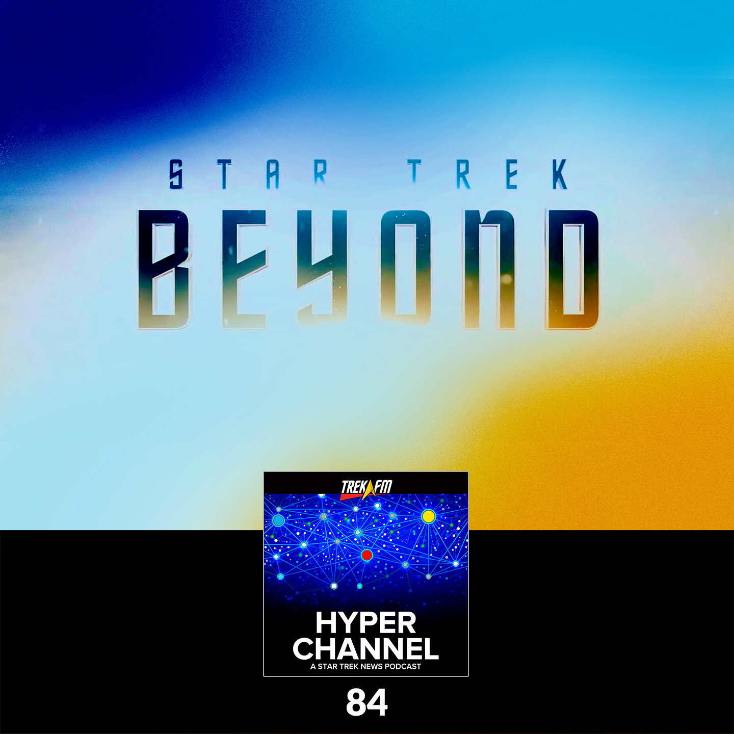 Hyperchannel 84: The Star Trek Beyond Trailer