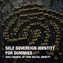 Artwork for Self Sovereign Identity for Dummies