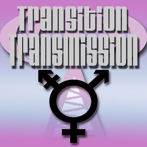 Transition Transmission Transgender Podcast Ep 085 - New Things Are Coming