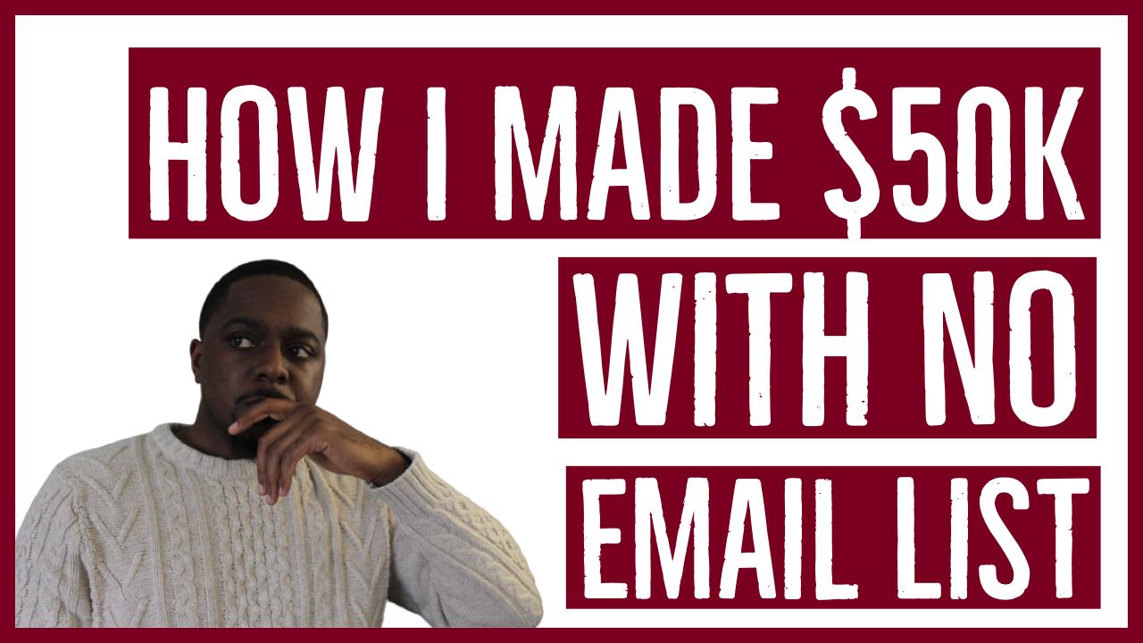 Bonus: How I Made $50k without a Mailing List
