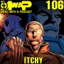 Artwork for MwaP Episode 106: Itchy