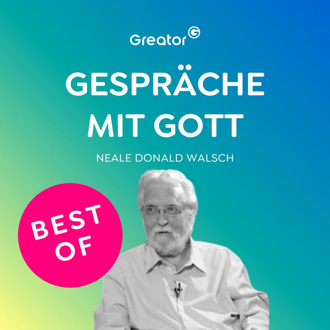 EN|BEST OF Podcast: So findest du Verständnis für dich & wirst glücklich // Neale Donald Walsch im Interview