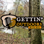 Artwork for Gettin' Outdoors Podcast 44