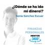 Artwork for ¿¡Dónde se ha ido mi Dinero!?, con Sonia Sánchez Escuer - FINANZAS PERSONALES - MENTOR360