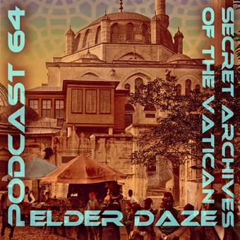 Secret Archives of the Vatican Podcast 64 - Elder Daze