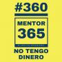 """Artwork for MENTOR365 #360 """"Pero es que no tengo dinero..."""""""