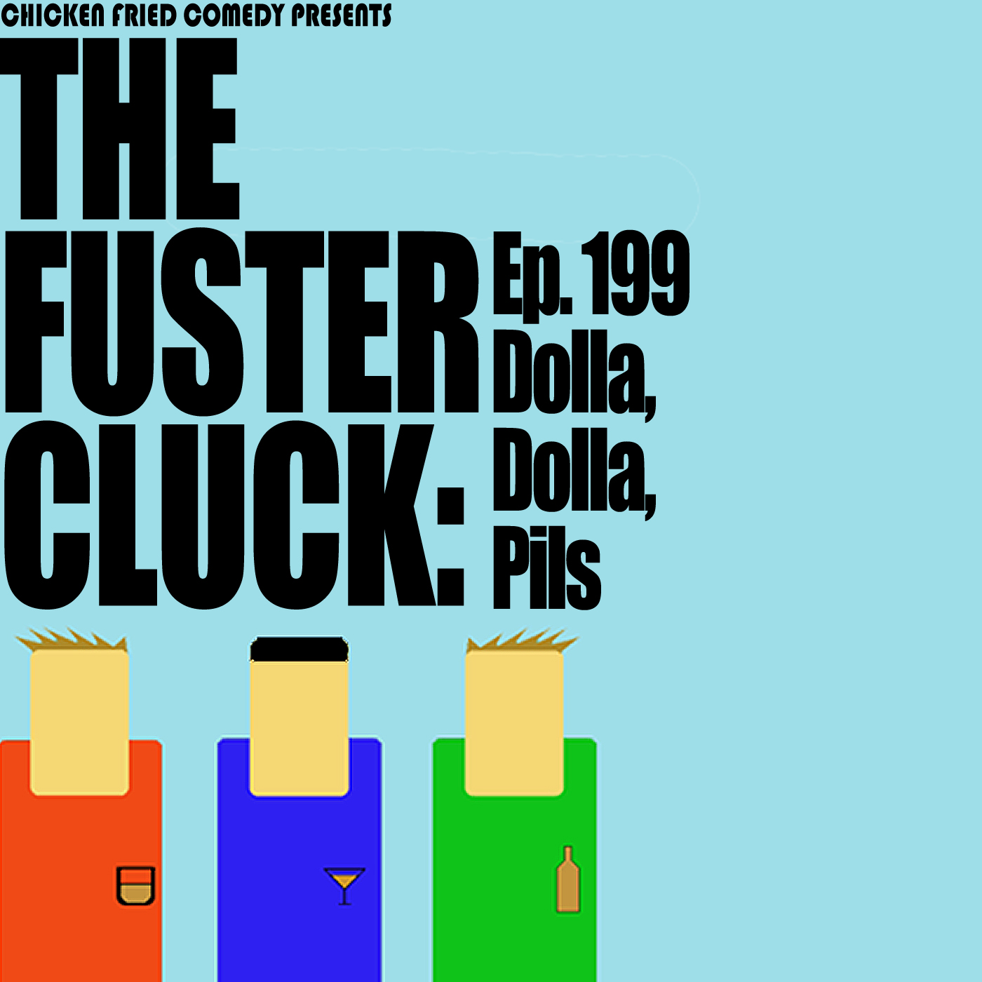 The Fustercluck Ep 199: Dolla Dolla Pils