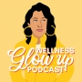 Artwork for Welcome to the Wellness Glow Up Podcast!