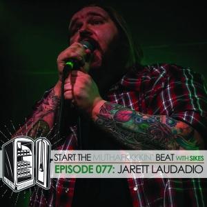 Start The Beat 077: JARETT LAUDADIO