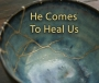 Artwork for FBP 436 - He Comes To Heal Us