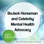 Artwork for BoJack Horseman and Celebrity Mental Health Advocacy