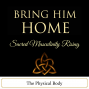 Artwork for Bring Him Home: Sacred Masculinity Rising - Physical Body