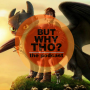 Artwork for Episode 91: How to Train Your Dragon Matters...But Why Tho?